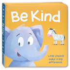 BE KIND Board Book - Little Choices Make A Big Difference