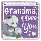 Grandma, I Love You Board Book (A Snuggle-Up Story To Share)
