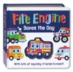 Fire Engine Saves the Day Squishy Play Board Books