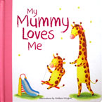 My Mummy Loves Me Board Book