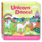 Unicorn Dance! (Push play and neigh your way through 8 pop-up scenes!)