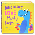 Dinosaurs LOVE Stinky Socks! A Story Play Board Book (Make Your Own Story!)