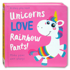 Unicorns Love Rainbow Pants! A Story Play Board Book (Make Your Own Story!)