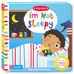 Big Steps - I'm Not Sleepy Board Book (With Tips for Parents and carers)