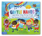 Gentle Hands And Other Sing-Along Song For Social-Emotional Learning