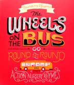 Nursery Rhymes The Wheels on the Bus Go Round and Round and other action nursery rhymes
