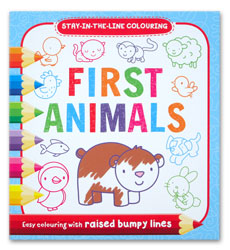 First Animals Stay-in-the-Line Colouring Book (Easy Colouring With Raised Bumpy Lines)