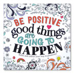 Be Positive Good Things Are Going To Happen (Relax and colour your way to positivity!)