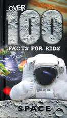 Over 100 Facts For Kids Space