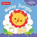 Fisher Price Noisy Jungle - A Fold-Out Colouring Board Book with bumpy line pictures for easy colouring
