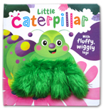 Little Caterpillar Board Book (With Fluffy, Wiggly Legs)