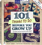 Kids Create 101 Things To Do Before You Grow Up (Or Before You Get Too Old To Enjoy Them!) Six Books in One