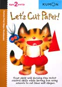 Kumon First Steps Workbooks LET'S CUT PAPER! (Ages 2 and Up)