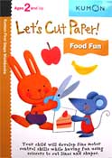 Kumon First Steps Workbooks LET'S CUT PAPER! FOOD FUN (Ages 2 and Up)