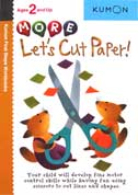 Kumon First Steps Workbooks MORE LET'S CUT PAPER! (Ages 2 and Up)