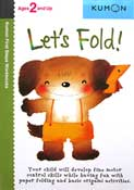 Kumon First Steps Workbooks LET'S FOLD! (Ages 2 and Up)