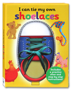 I Can Tie My Own Shoelaces Includes a Practice Shoe and Step-by-Step Instructions