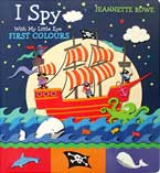 Jeannette Rowe I Spy with My Little Eye First Colours Board Book
