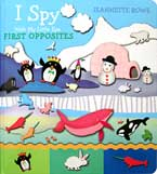 Jeannette Rowe I Spy with My Little Eye First Opposites Board Book