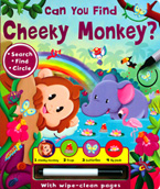Can You Find Cheeky Monkey? Search, Find and Circle Learning Fun Board Book with wipe-clean pages & wipe-clean pen