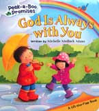 God is Always with You Board Book A Lift the Flap Book - Peek-a-Boo Promises Series