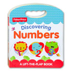 Fisher Price Discovering Numbers A Lift-the-Flap Board Book