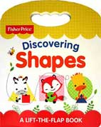 Fisher Price Discovering Shapes A Lift-the-Flap Board Book