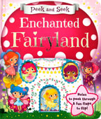 Peek and Seek Enchanted Fairyland  Board Book - Holes to Peek Through & Fun Flaps to Flip!