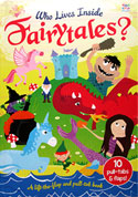 Who Lives Inside Fairytales? A Lift The Flap and Pull-Tab Book