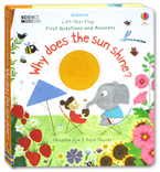 Usborne Lift-the-flap First Questions and Answers - Why Does The Sun Shine? (with lots of flaps to lift)