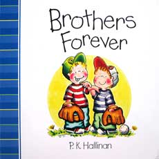 Brothers Forever Character Building Board Book (author P.K.Hallinan) (SALE!!)