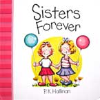 Sisters Forever Character Building Board Book (author P.K.Hallinan) (SALE!!)