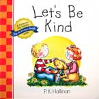 Let's Be Kind - Character Building Board Book (author P.K.Hallinan)