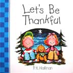 Let's Be Thankful - Character Building Board Book (author P.K.Hallinan) (SALE!!)