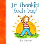 I'm Thankful Each Day! - Character Building Board Book (author P.K.Hallinan)
