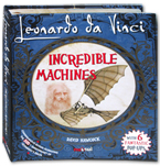 Leonardo da Vinci Incredible Machines (with 6 Fantastic Pop-Ups)