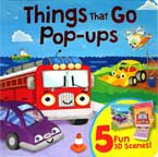 Things that Go Pop-ups - Lift the Flap Pop-up Book with 5 Fun 3D Scenes!