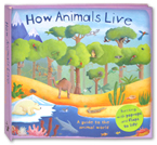 How Animals Live - A guide to the animal world (Bursting with pop-ups and flaps to lift!)