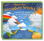 How the Weather Works - A hands on guide to our changing skies and climate (Bulging with Pop-ups and tabs to pull)