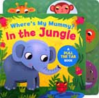 Where's My Mummy? In the Jungle - A Pull the Tab Board Book