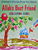 Allah's Best Friend Colouring Book - Children's Stories from the Quran