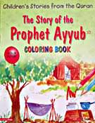 The Story of the Prophet Ayyub Colouring Book - Children's Stories from the Quran