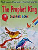 The Prophet King Colouring Book - Children's Stories from the Quran