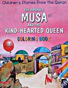 The Prophet Musa and the Hearted Queen Colouring Book - Children's Stories from the Quran
