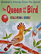 The Queen and the Bird Colouring Book - Children's Stories from the Quran