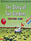 The Story of Two Gardens Colouring Book - Children's Stories from the Quran
