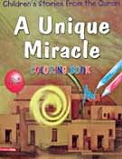 A Unique Miracle Colouring Book - Children's Stories from the Quran