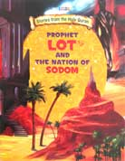 PROPHET LOT and the Nation of SODOM - Stories from the Holy Quran