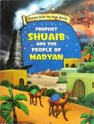 PROPHET SHUAIB and the PEOPLE of MADYAN - Stories from the Holy Quran