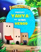 PROPHET YAHYA and KING HEROD - Stories from the Holy Quran
